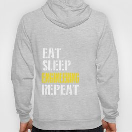 Eat. Sleep. Engineering. Repeat. Hoody