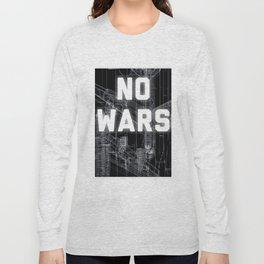 NO WARS  Long Sleeve T-shirt