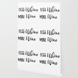 Less whine more wine Wallpaper