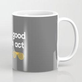 No Good Reason Coffee Mug