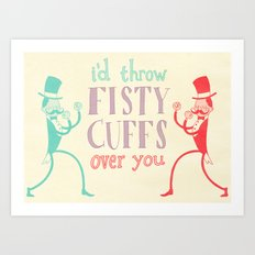 Fisty Cuffs Art Print
