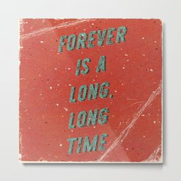Forever is a long, long time - A Hell Songbook Edition Metal Print