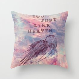 You...just like heaven Throw Pillow