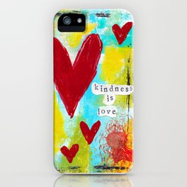 KINDNESS IS LOVE iPhone Case