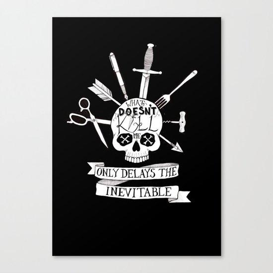 What Doesn't Kill Me - Black Canvas Print