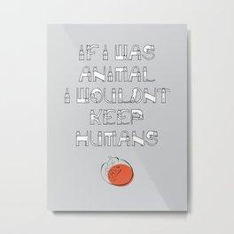 If I was animal Metal Print