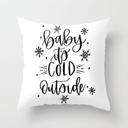 baby it's cold outside II Throw Pillow