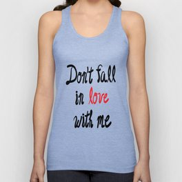 Don't Fall in Love with Me Unisex Tank Top