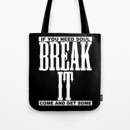 Break it Tote Bag