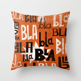 Bla bla bla III Throw Pillow
