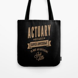 Actuary - Funny Job and Hobby Tote Bag