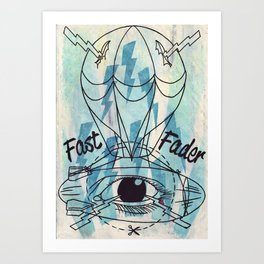 The Fast Fader Art Print