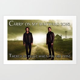 CARRY ON WAYWARD SONS (SUPERNATURAL) Art Print