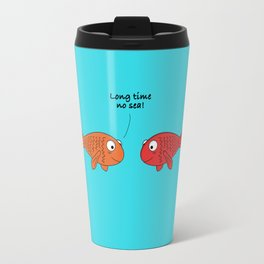 Long time no sea! Travel Mug