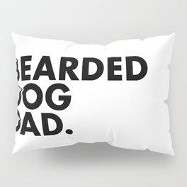 Bearded Dog Dad Pillow Sham