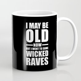 Wicked Raves EDM Quote Coffee Mug