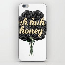 uh huh honey iPhone Skin