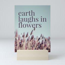 Earth laughs in flowers - v1 Mini Art Print