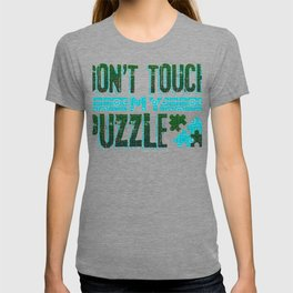Fun Puzzle Lover Gift Don't Touch my Puzzle T-shirt