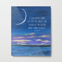 I Like People Who Get Excited About the Sound of the Ocean and Starry Nights Painting Metal Print