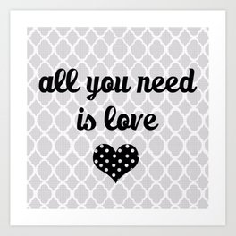 All You Need Is Love (white) Art Print