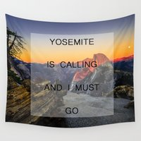 yosemite Wall Tapestries featuring I Must Go (Yosemite) by Grace Thanda