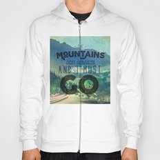 Forest Mountains Wanderlust Adventure Saying - The Mountains are Calling and I Must Go Hoody