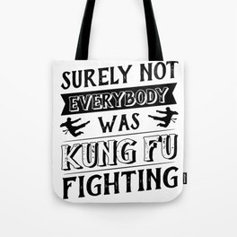 surely not everybody was kung fu Tote Bag
