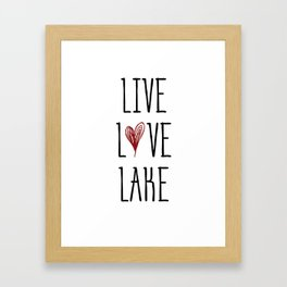 Live Love Lake Framed Art Print