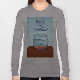 Think Out of the Fishbowl Long Sleeve T-shirt