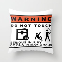 warning do not touch Throw Pillow