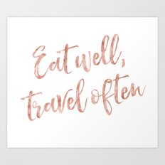 Eat well, travel often - rose gold quote Art Print