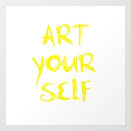 Art Your Self Art Print