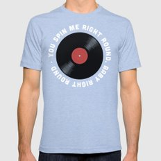 You Spin Me Right Round, Baby Right Round Mens Fitted Tee MEDIUM Tri-Blue