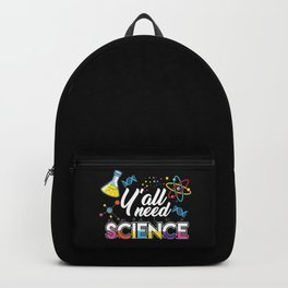 Y'all Need Science Backpack