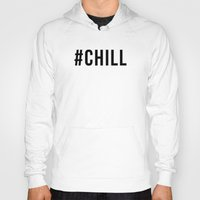 chill Hoodies featuring CHILL by #ARTIST