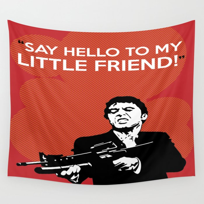 Scarface Say Hello To My Little Friend Wall Tapestry By