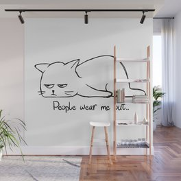 People wear me out Wall Mural