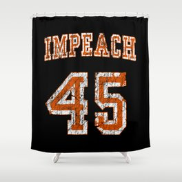 impeach 45 Shower Curtain