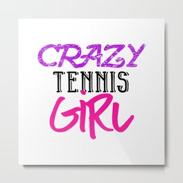 Crazy Tennis Girl Metal Print