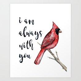 I Am Always With You, Cardinal Art Print