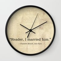 jane eyre Wall Clocks featuring Reader I Married Him, Jane Eyre Conclusion Quote by ForgottenCotton