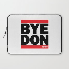 Bye Don #GTFO Laptop Sleeve