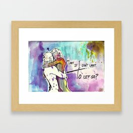 and what if I don't want to let go? Framed Art Print
