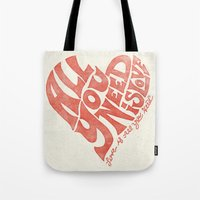 all you need is love Tote Bags featuring Love is all you need by Kris Petrat Design :  Art Love Moto