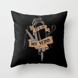 It's In My Veins | Barber Hairdresser Throw Pillow