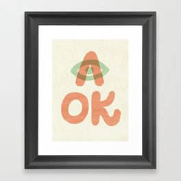 A OK Framed Art Print