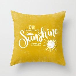 Be Someone's Sunshine Today - Yellow Throw Pillow