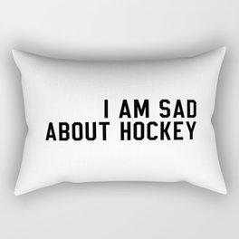 I Am Sad About Hockey Rectangular Pillow