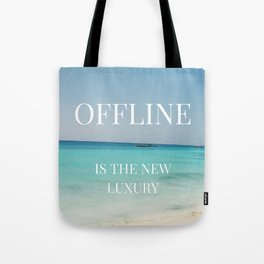 Offline is the new luxury Tote Bag